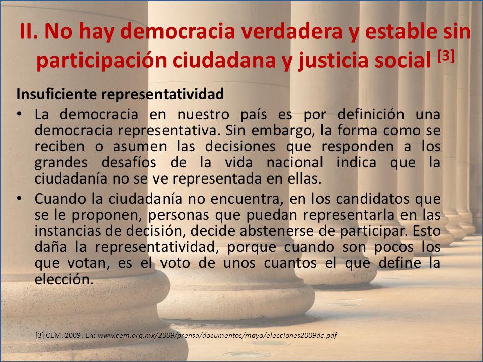 II. No hay democracia verdadera y estable sin participación ciudadana y justicia social [3]